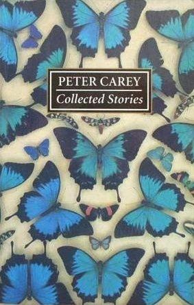 Peter Carey Collected Stories